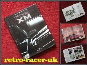 CITROEN XM HISTORY DESIGN DEVELOPMENT STORY HARD BACK BOOK PUBLISHED 1989 ISBN 2851203150 retro-racer-uk