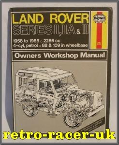 HAYNES LAND ROVER SERIES II, IIA, III 1958 to 1985 4-CYLINDER PETROL ENGINE 2286cc 88 inch & 109 inch WHEELBASE WORKSHOP REPAIR MANUAL ISBN 1850101825 retro-racer-uk